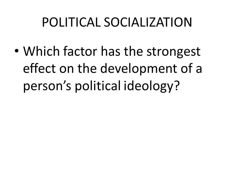 4b. What Factors Shape Political Attitudes?