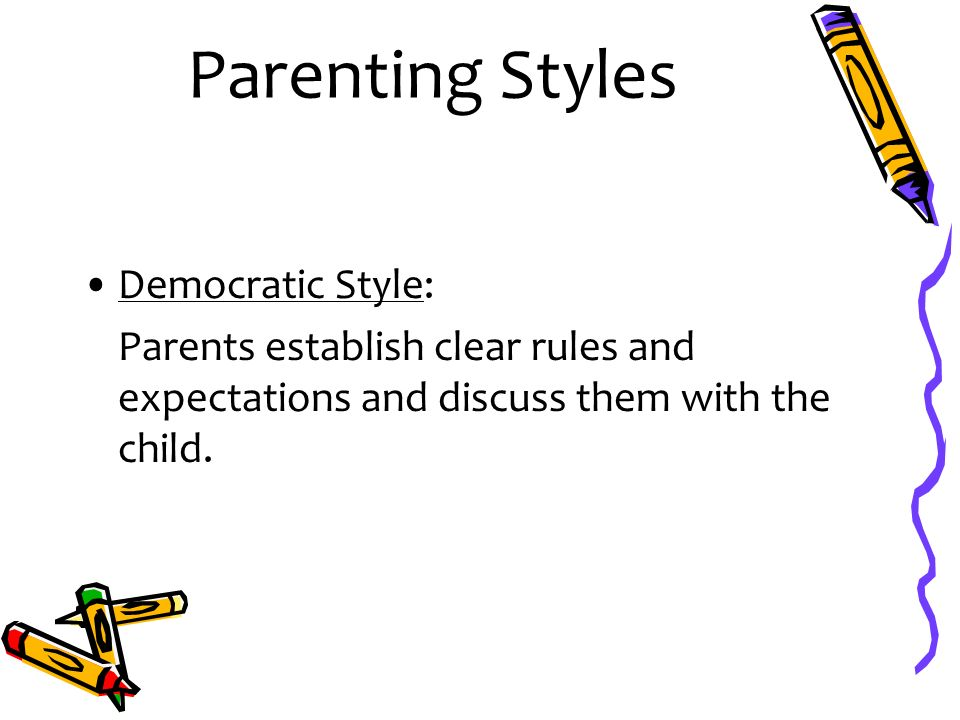 Parenting Styles Democratic Style: