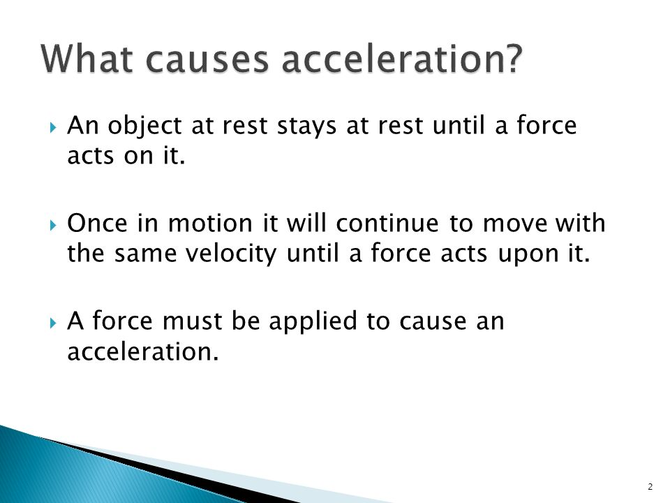 what causes acceleration