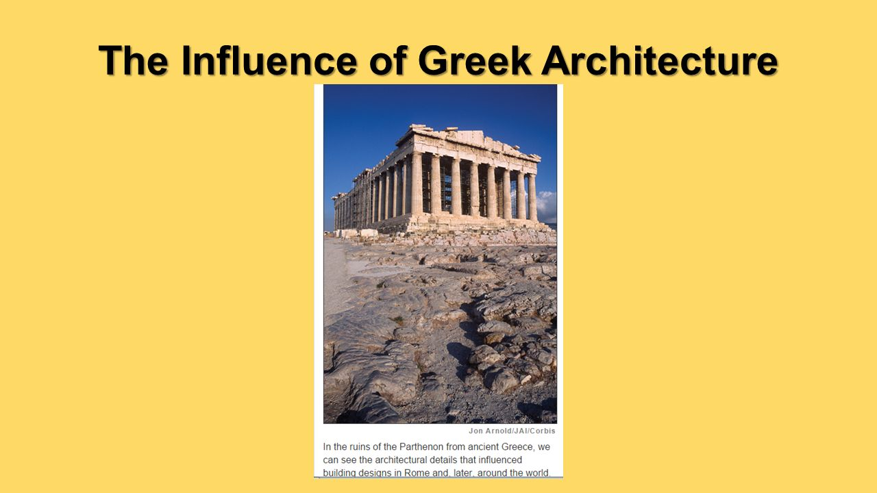 the ways that the greek architecture influenced the roman architecture The ancient roman architecture as a way of blending ancient greek and ancient france is also an example of ancient roman influence on modern architecture.