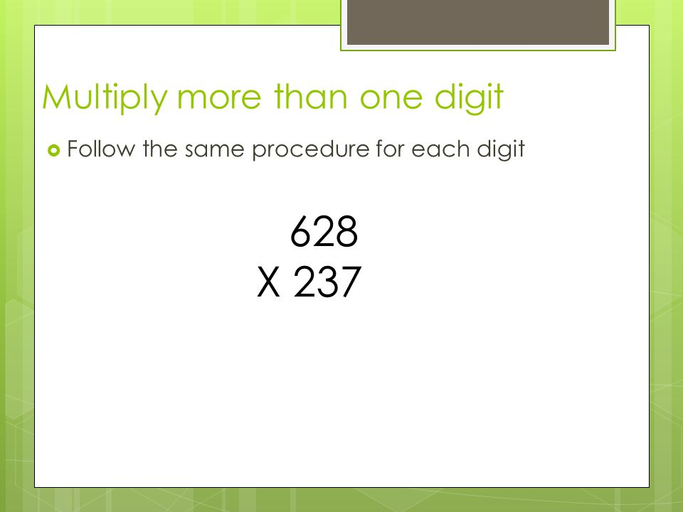 Multiply more than one digit