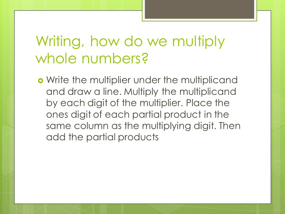 Writing, how do we multiply whole numbers