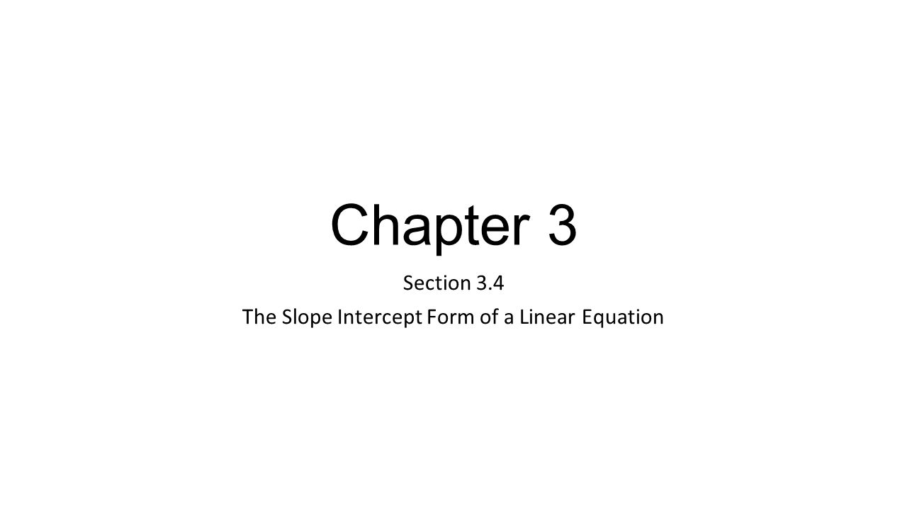 Section 34 the slope intercept form of a linear equation ppt section 34 the slope intercept form of a linear equation falaconquin