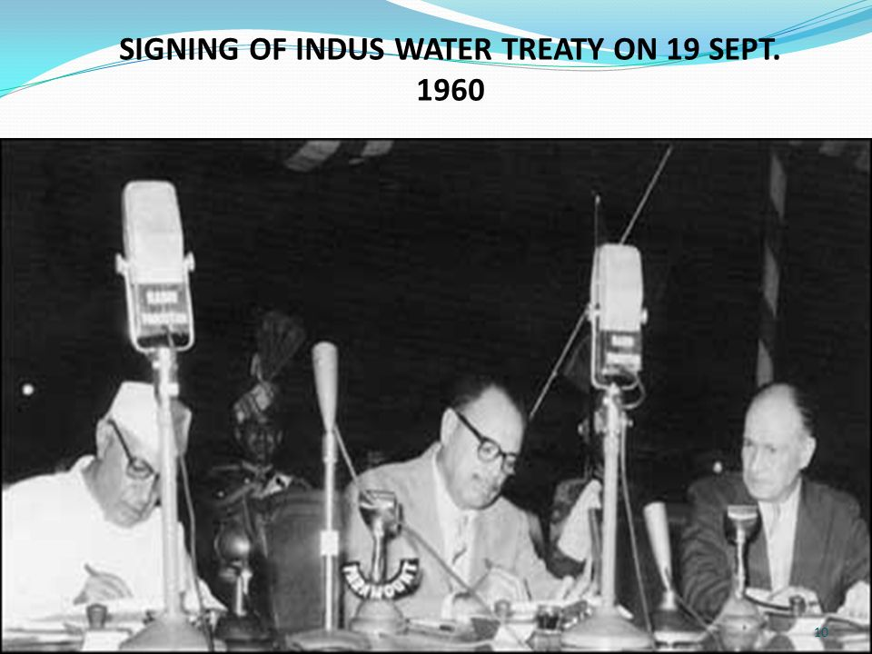 indus water treaty of 1960 Indus water treaty, is an agreement between pakistan and india which describes the division of waters and management of drainage between the two countries it was signed on 19 th september 1960 in.