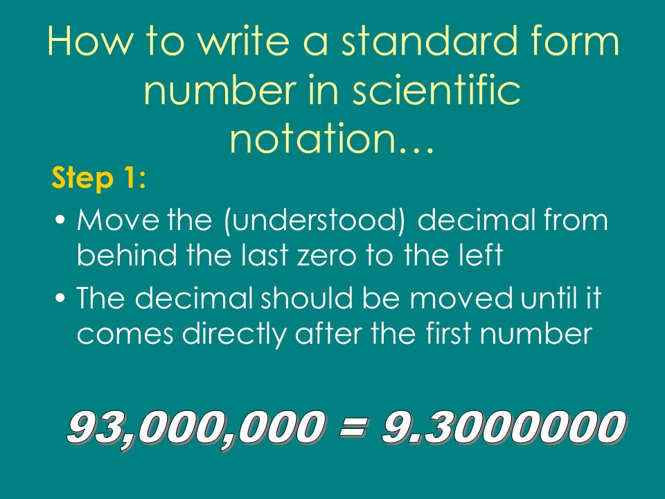 Scientific Notation A Short Hand Way Of Writing Large Or Extremely