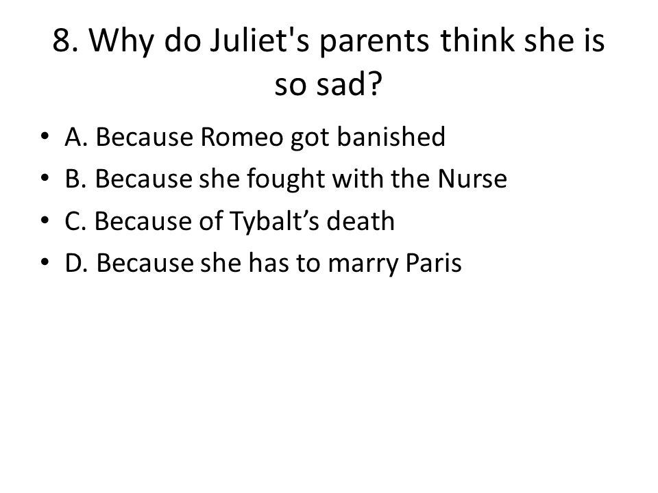 why does the nurse want juliet to marry paris Home → sparknotes → shakespeare study guides → romeo and juliet → act 3, scene 5 romeo plan for her to marry paris on juliet asks her nurse how she.