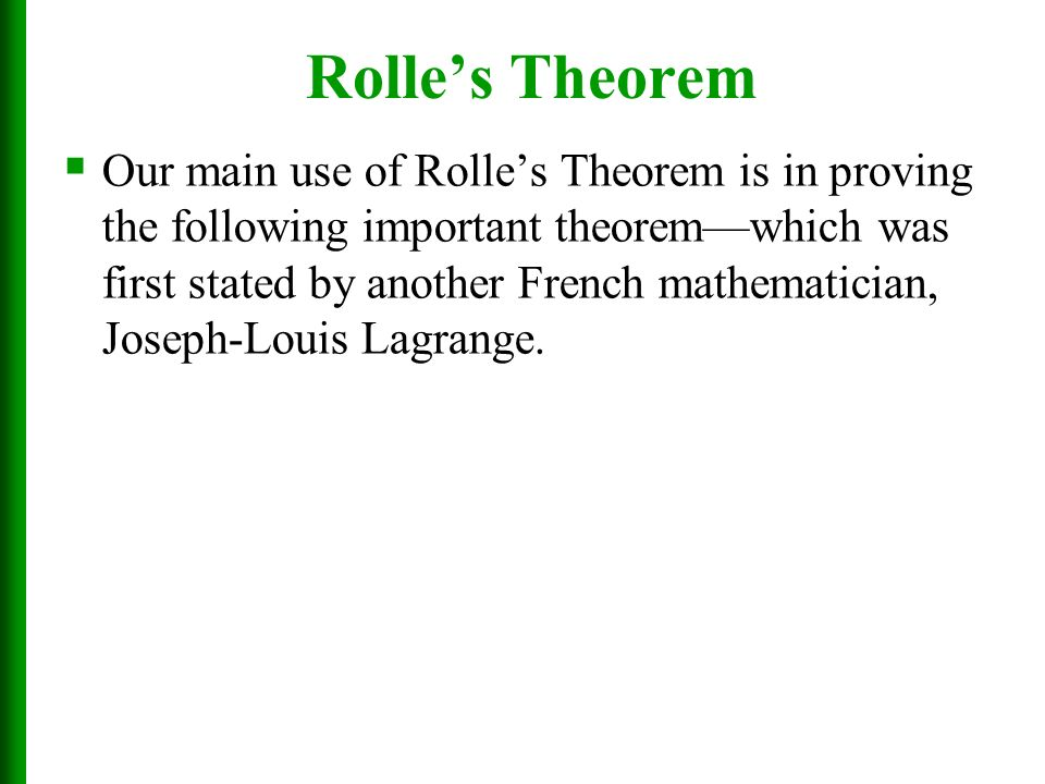 rolles theorem Section 37 rolle's theorem and the mean value theorem 5 although the above argument for this result seems plausible, we will present a more.