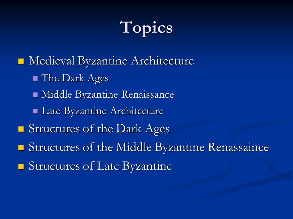 Topics Medieval Byzantine Architecture Structures of the Dark Ages