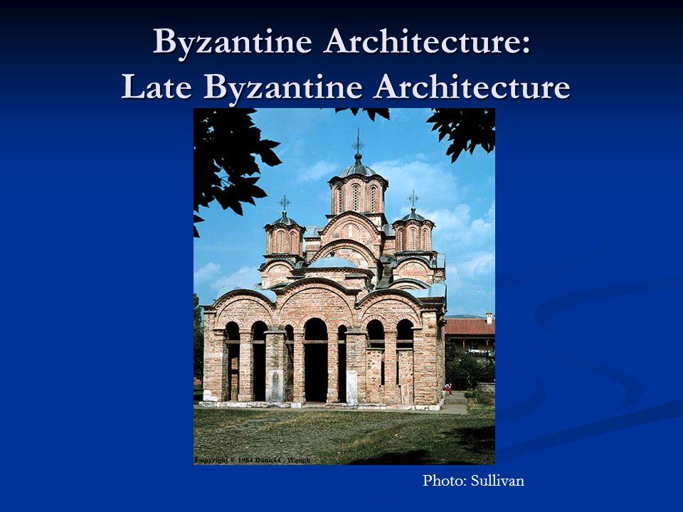 Byzantine Architecture: Late Byzantine Architecture