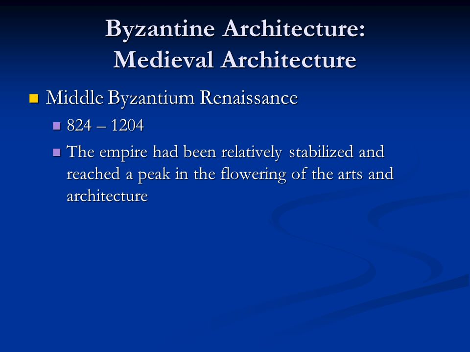 Byzantine Architecture: Medieval Architecture