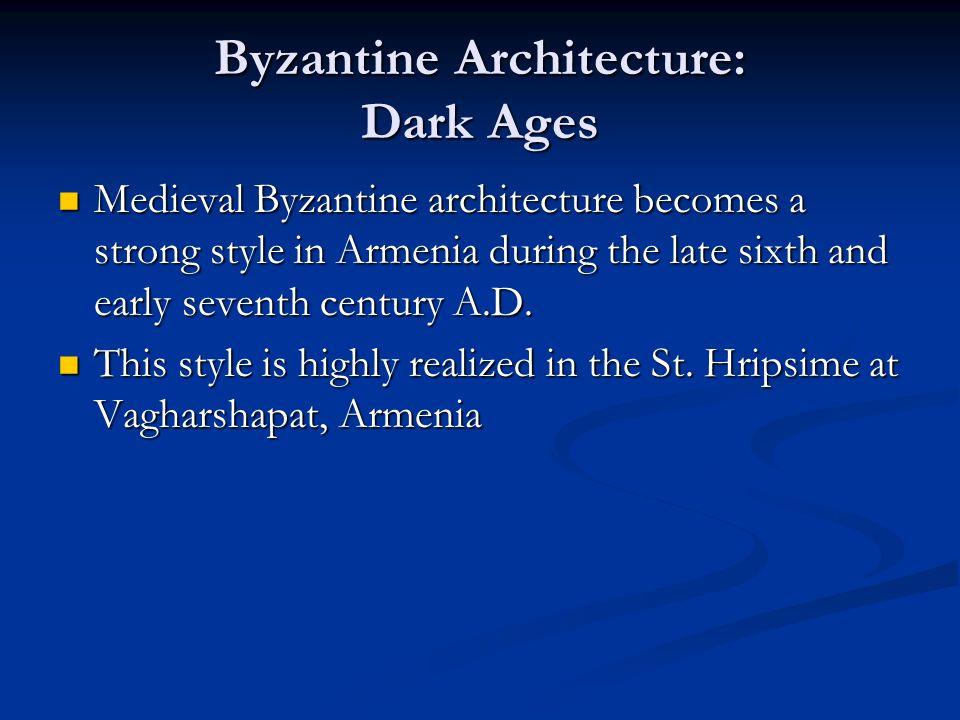 Byzantine Architecture: Dark Ages