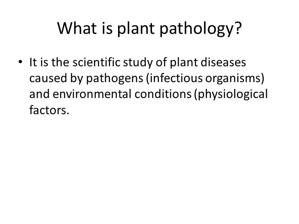 What is Plant Pathology? - Canadian Phytopathological Society