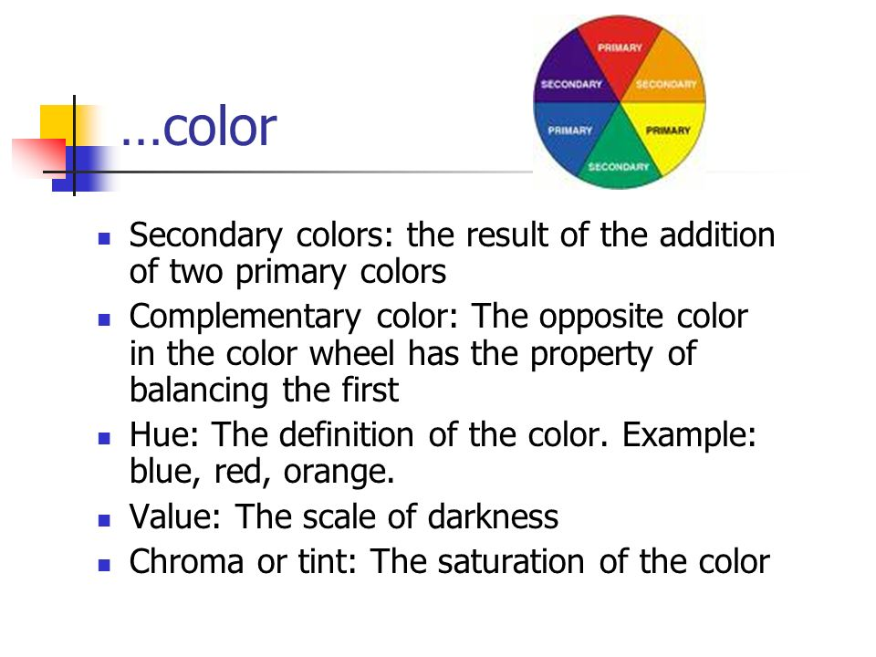 Color Secondary Colors The Result Of Addition Two Primary