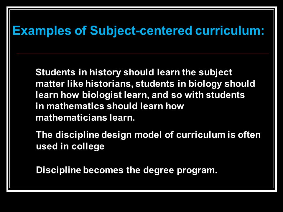 subject centered curriculum design with examples A journey toward learner-centered curriculum  traditions of curriculum design learner-centered curriculu is am concept tha hat s evolve frod m epis.
