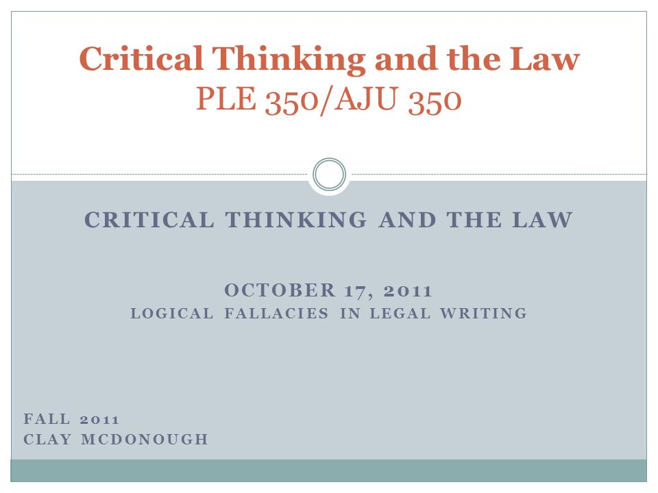 critical thinking legal case Critical thinking skills, 63 percent had adequate skills, and only 28 percent were rated excellent critical thinkers 1 many business leaders also come up short.