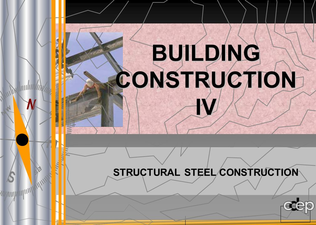 BUILDING CONSTRUCTION STRUCTURAL STEEL CONSTRUCTION