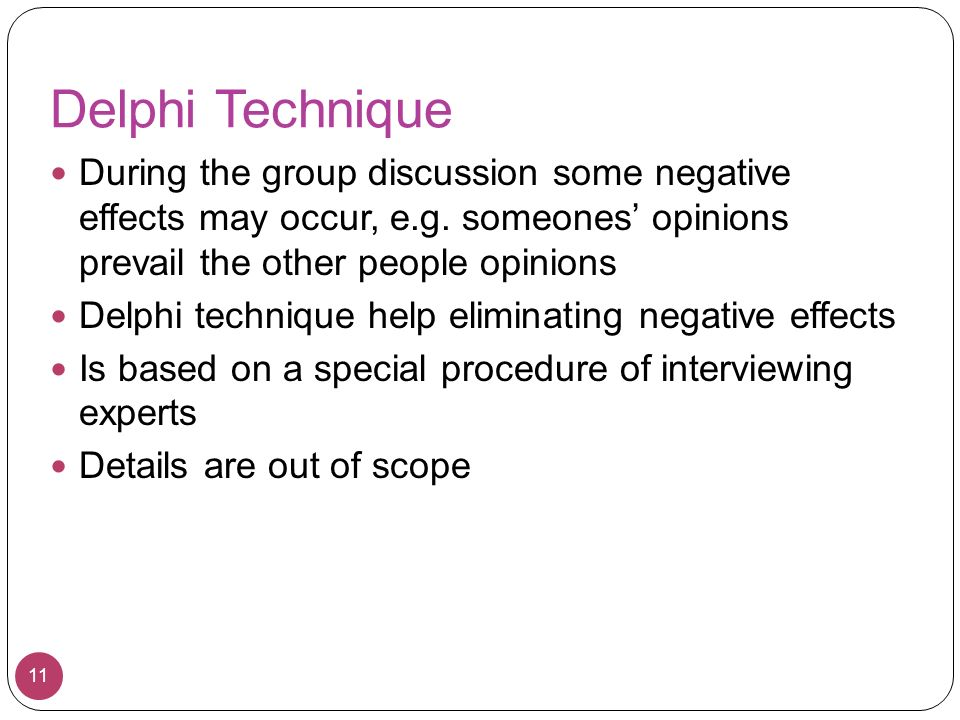 brainstorming interviewing and the delphi technique Information gathering techniques include brainstorming, the delphi technique, interviewing, root cause analysis, and strengths, weaknesses, opportunities, and threats (swot) analysis brainstorming and interviewing would be the most beneficial to overall because it has allows obtaining the largest number of ideas or reference points for.
