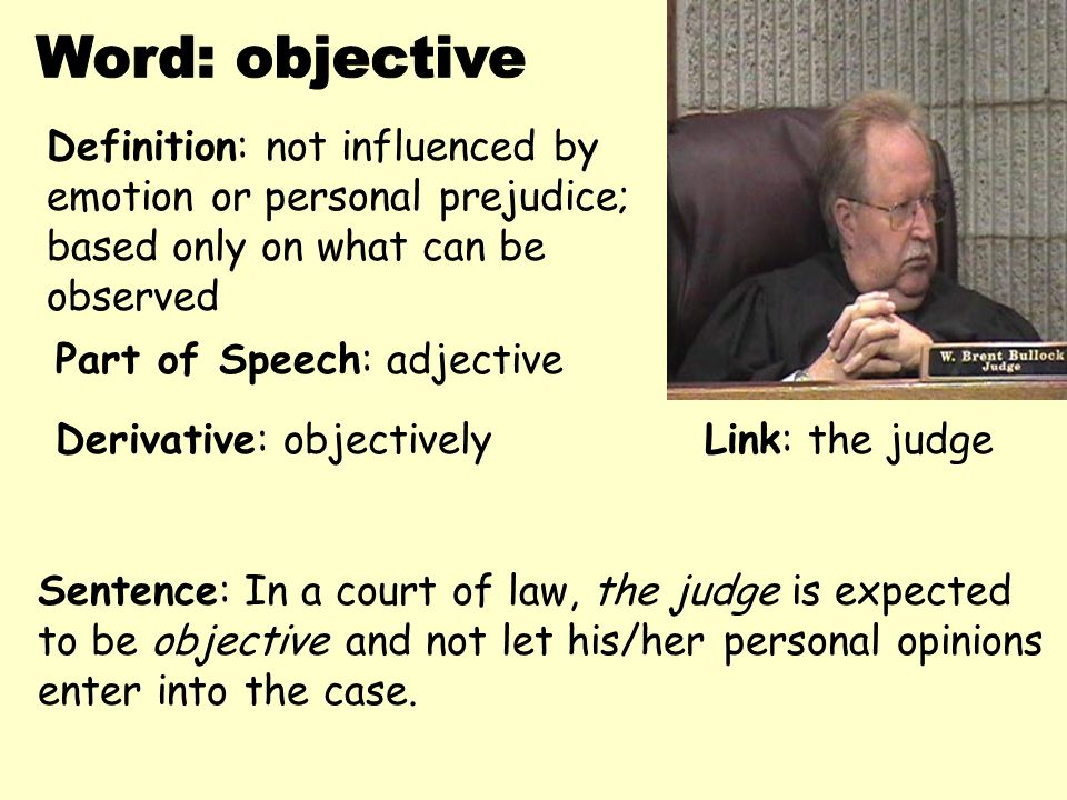 Word: Objective Definition: Not Influenced By