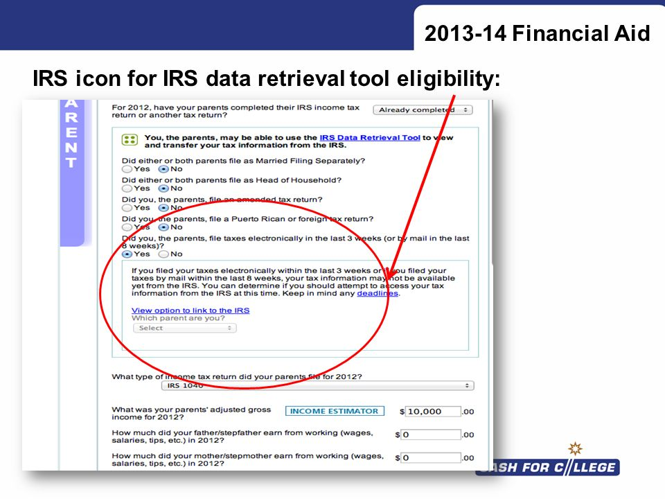 2013-14 Financial Aid IRS icon for IRS data retrieval tool eligibility: