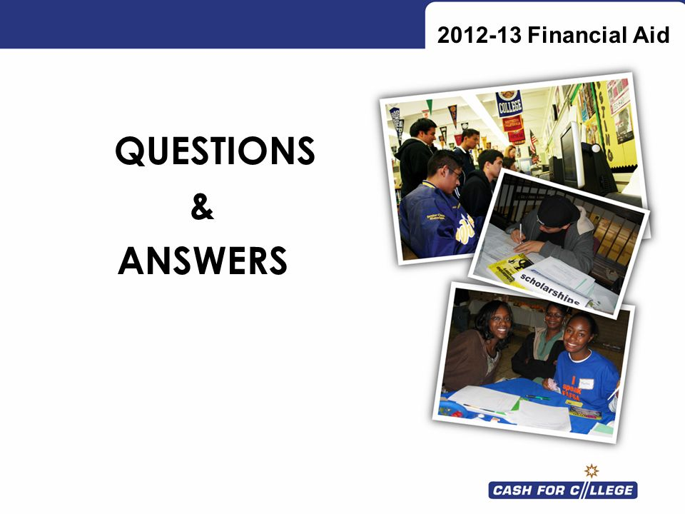 2012-13 Financial Aid QUESTIONS & ANSWERS