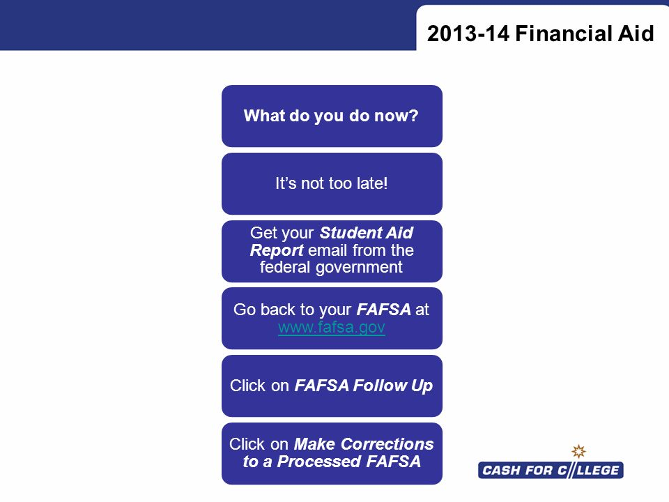 2013-14 Financial Aid What do you do now It's not too late!