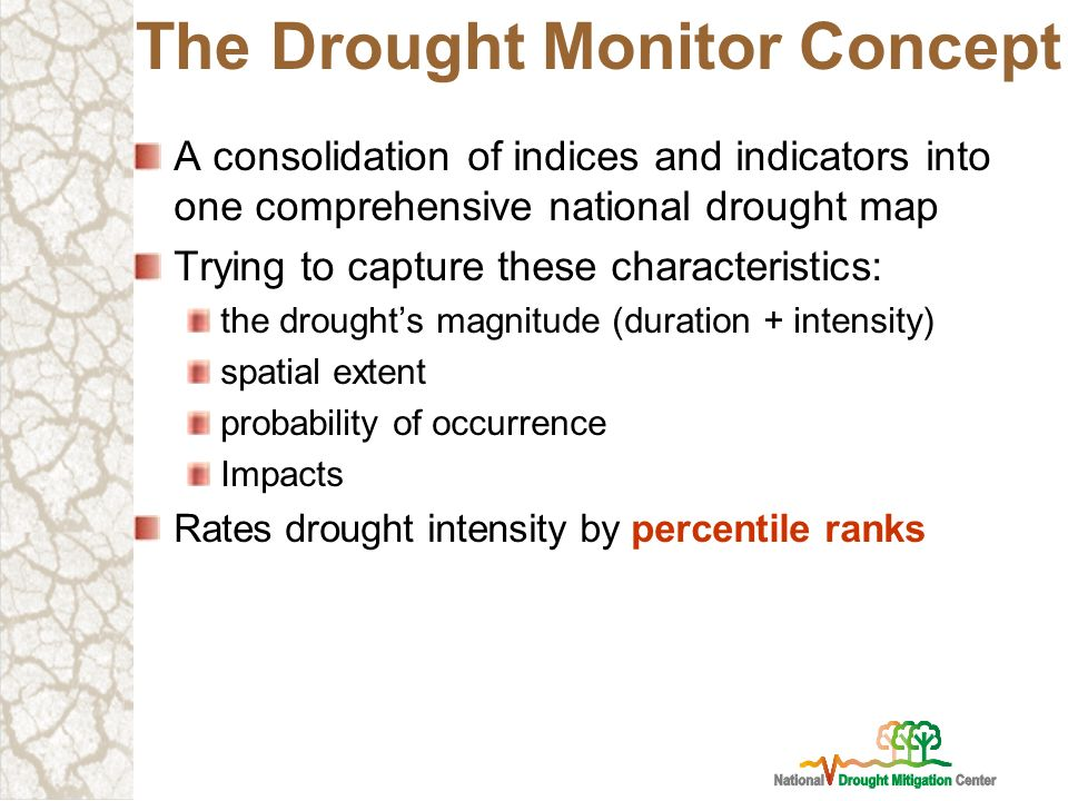 The Drought Monitor Concept
