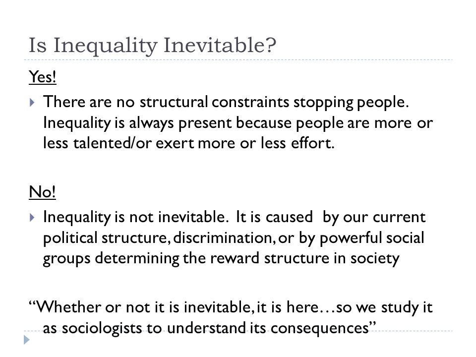 is inequality inevitable The great divide inequality is not inevitable by joseph e stiglitz june 27, 2014 6:16 pm the great divide is a series about inequality an insidious trend has developed over this past third of a century.