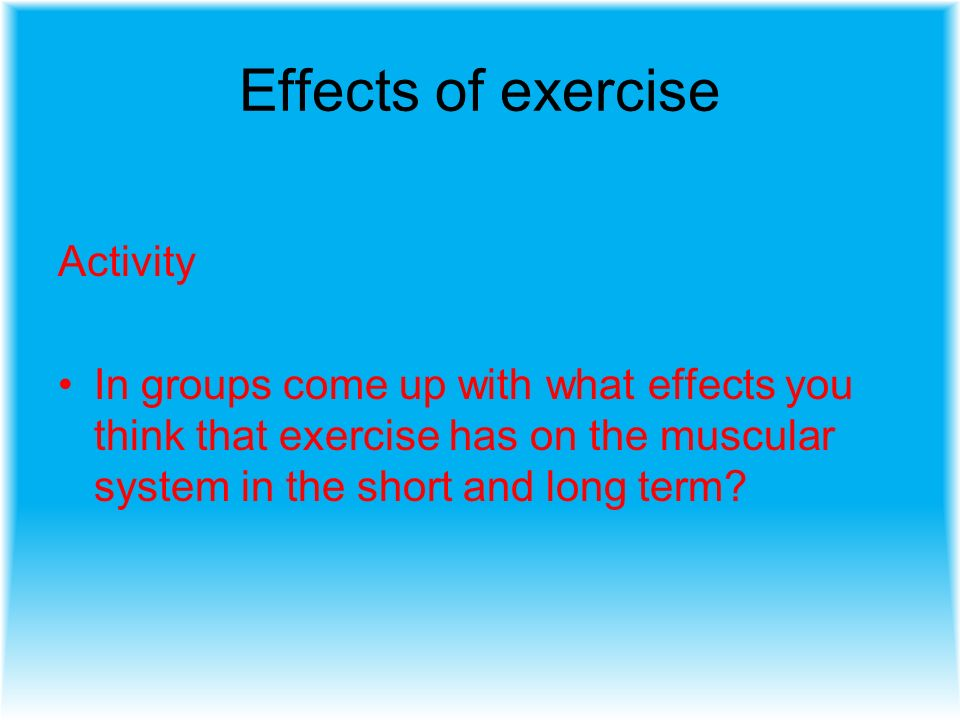 effects of exercise on the muscular system The muscular system is an organ system consisting of skeletal, smooth and  cardiac muscles  during exercise, the method of atp production varies  depending on the fitness of the individual as well as the duration and intensity of  exercise.