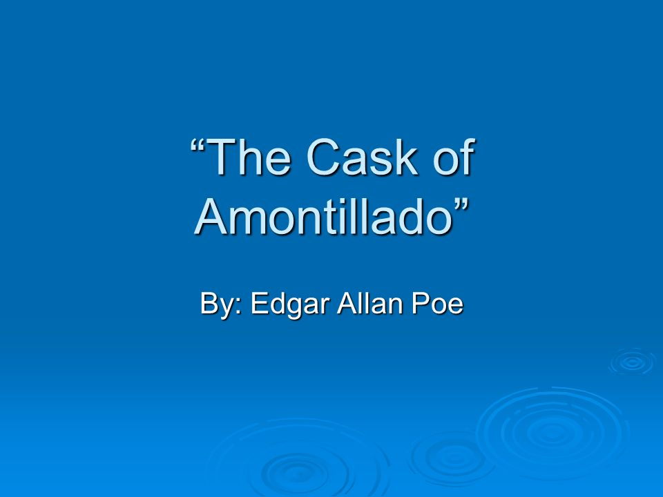 an analysis of the cask of amontillado Literary analysis - cask of amontillado essays: over 180,000 literary analysis - cask of amontillado essays, literary analysis - cask of amontillado term papers, literary analysis - cask of amontillado research paper, book reports 184 990 essays, term and research papers available for unlimited access.