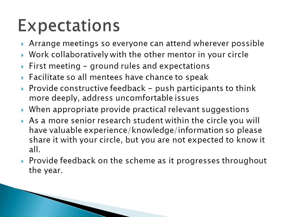 Expectations Arrange meetings so everyone can attend wherever possible