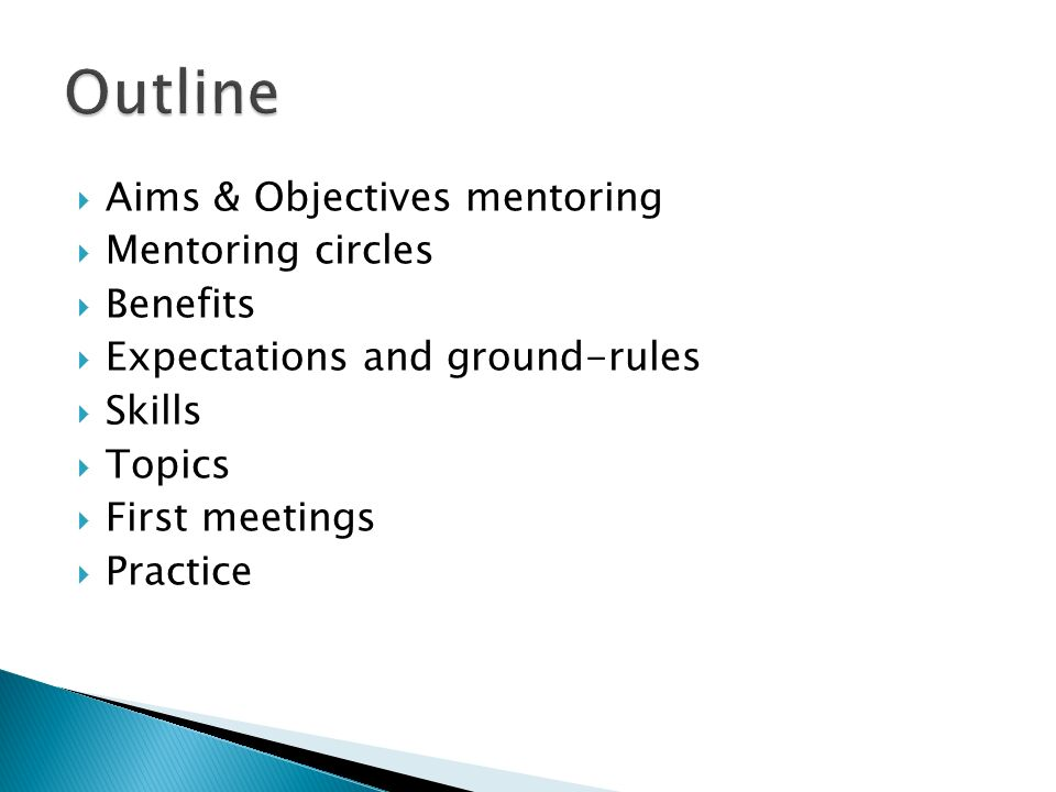 Outline Aims & Objectives mentoring Mentoring circles Benefits