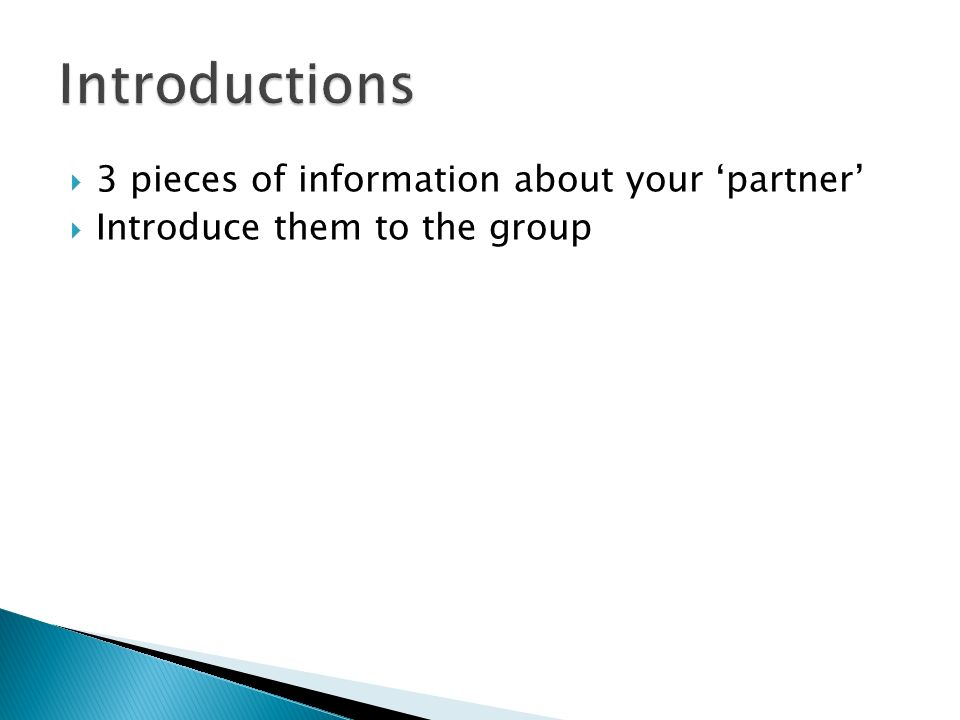 Introductions 3 pieces of information about your 'partner'