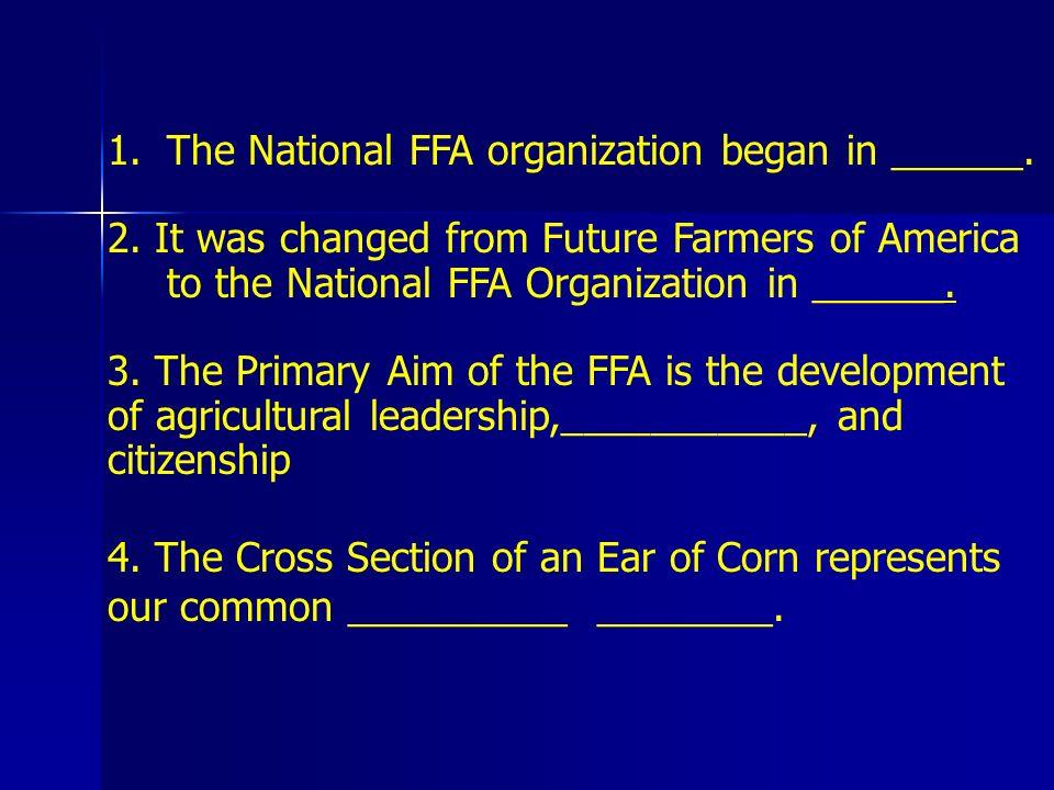 The National FFA organization began in ______.
