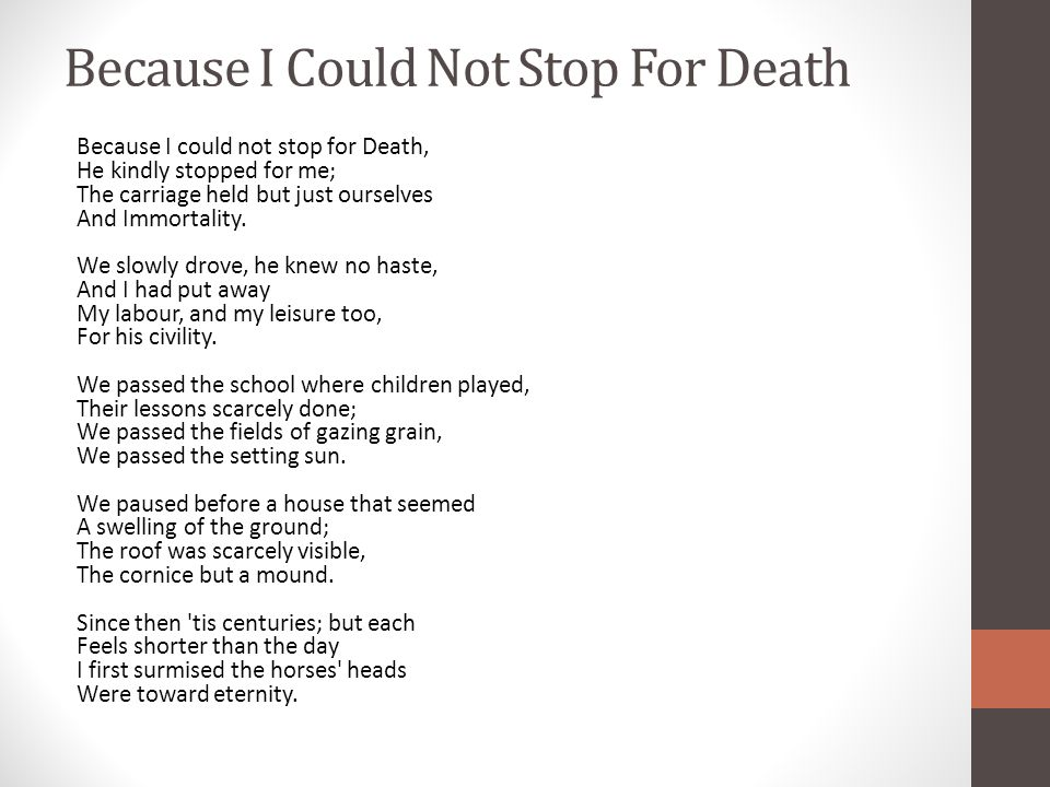 "a literary analysis of because i could not stop for death by dickinson In her poem because i could not stop for death, because i could not stop for death: analysis because"" dickinson uses the final literary element."