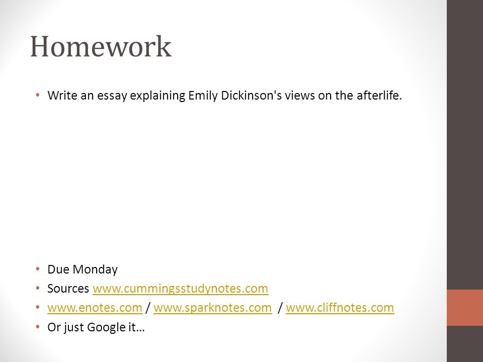 Homework Write an essay explaining Emily Dickinson s views on the afterlife. Due Monday. Sources