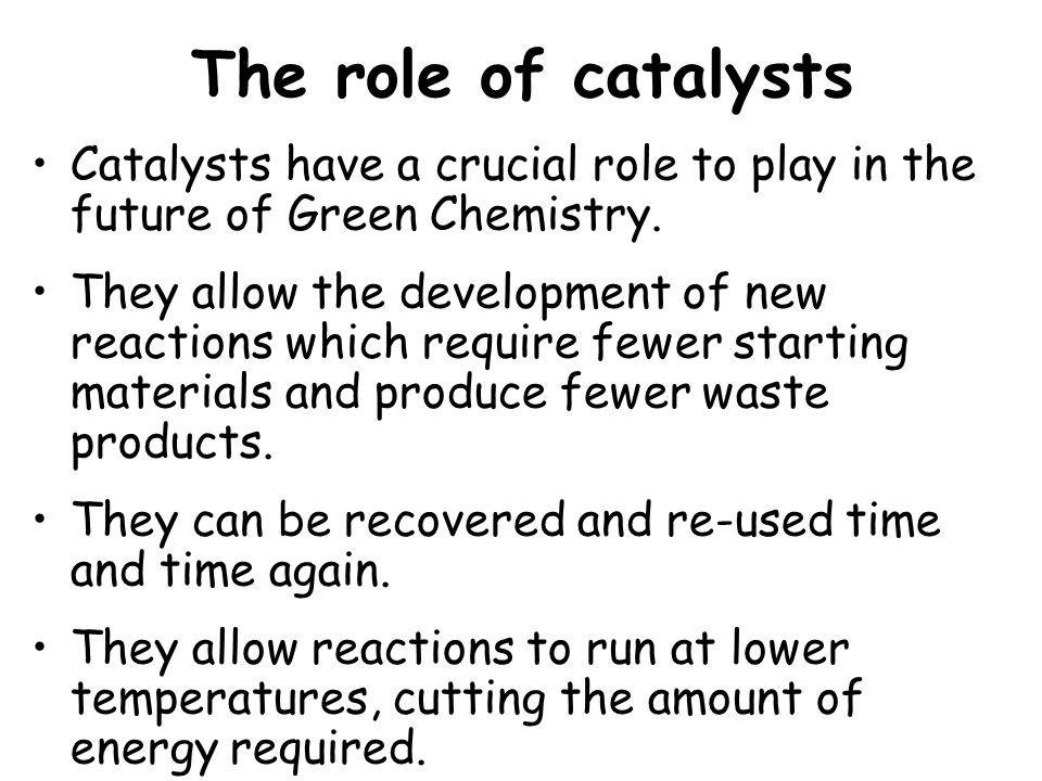 the role and importance of catalysts in chemical reactions and the industry Are considered to be the biggest group of catalysts used industrially, the other groups being catalysts used in chemical, polymer and refinery industry catalysts are composed of three main types of components, ie active components (metals, semiconduct-ing oxides or sulfides and insulators), a support or a carrier, and promoters and inhibitors.