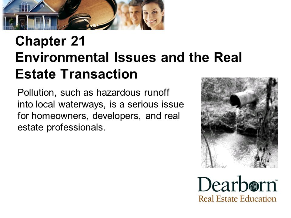 Chapter 21 Environmental Issues and the Real Estate Transaction