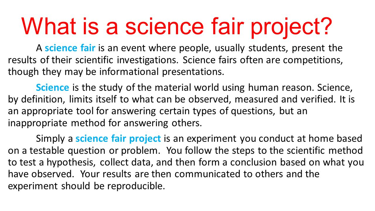hypothesis for science fair project Now, once you have decided on your question and performed your background research, the next important step is to propose a possible answer to the question.