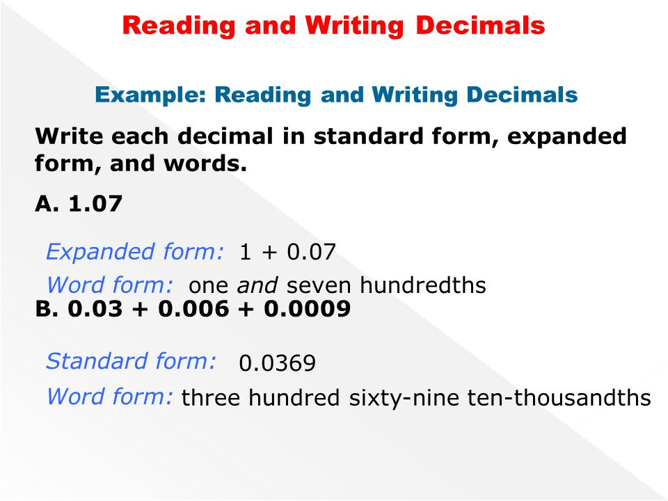 "how to write decimals in words The following are the steps for writing decimals in words, express the whole number part in words read the decimal point as ""and"" write the decimal part in words."