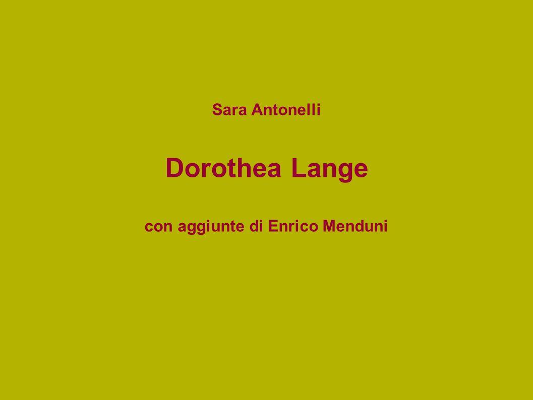 Sara Antonelli Dorothea Lange con aggiunte di Enrico Menduni
