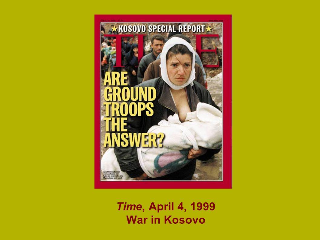 Time, April 4, 1999 War in Kosovo