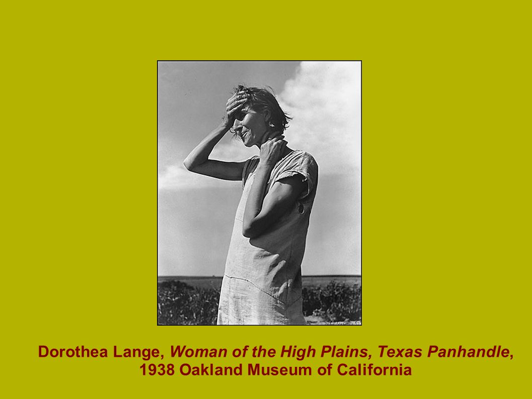 Dorothea Lange, Woman of the High Plains, Texas Panhandle, 1938 Oakland Museum of California