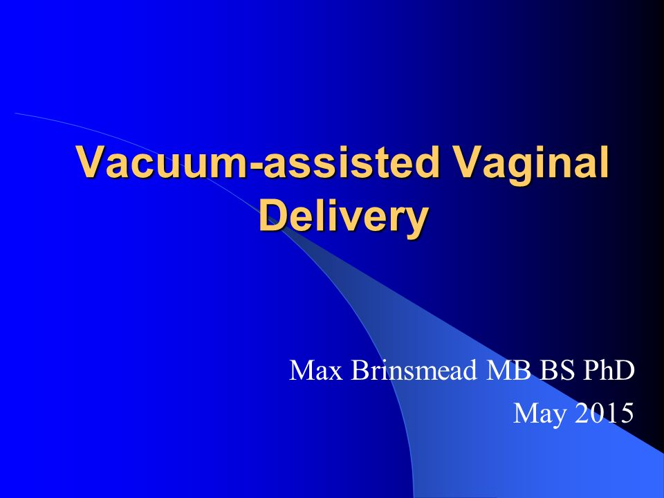 Vacuum-assisted Vaginal Delivery
