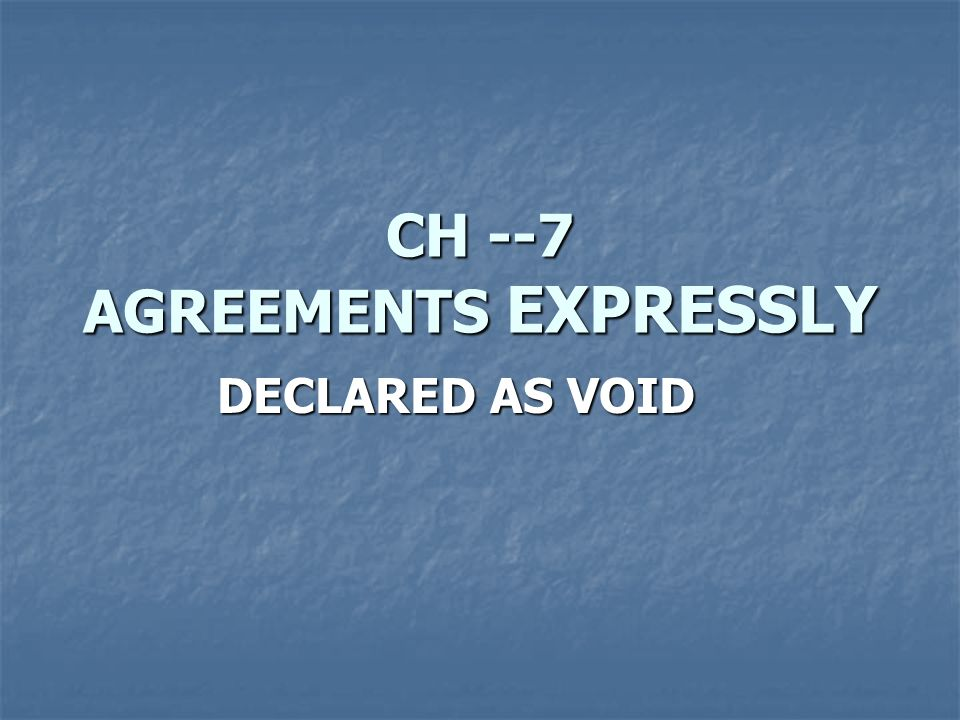 Ch 7 Agreements Expressly Ppt Video Online Download