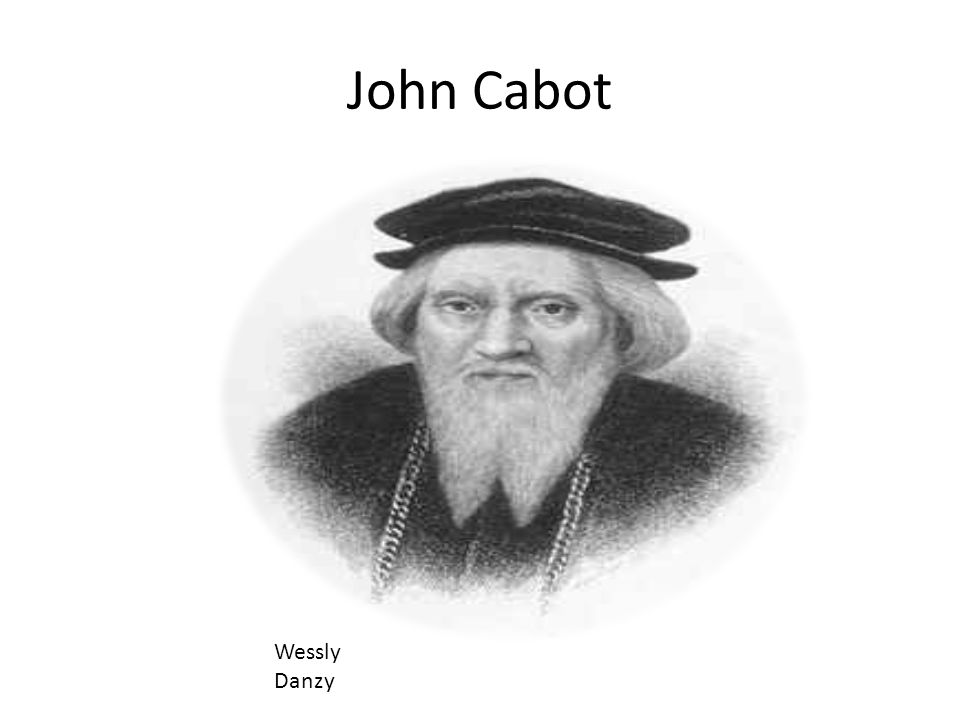 John cabot wessly danzy ppt video online download for Cabot