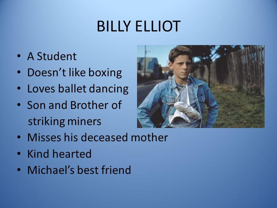 billy elliot powerpoint Context and values and the world of billy elliot.