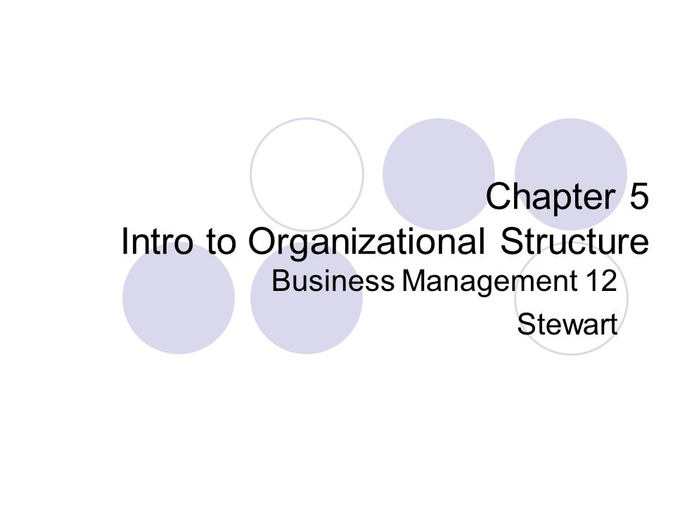 Chapter 5 Intro to Organizational Structure