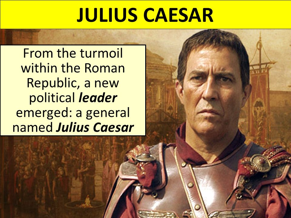 leadership in julius caesar Originally answered: what makes julius caesar a good leader just after his failure in britain, caesar's fleet got scattered by a storm and some of his soldiers were stranded in hostile territory, surrounded and in danger.