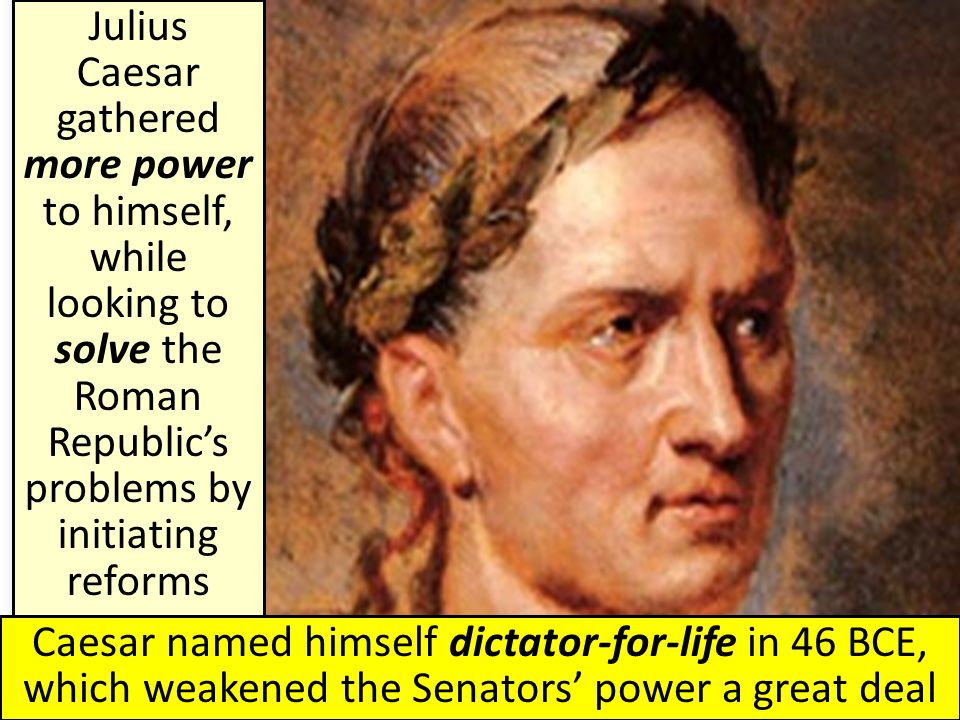4 roman republic and caesar s 2017-1-27 chapter 14: the roman republic pages 219-224,  (section 4) but please do not  julius caesar's reforms and their effects.
