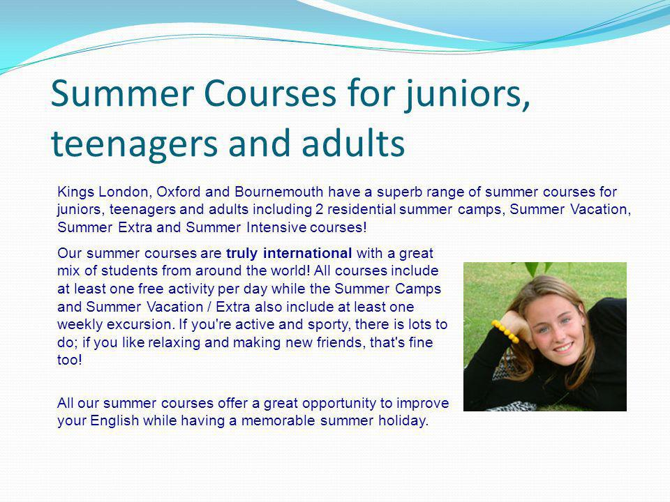 Summer Courses for juniors, teenagers and adults